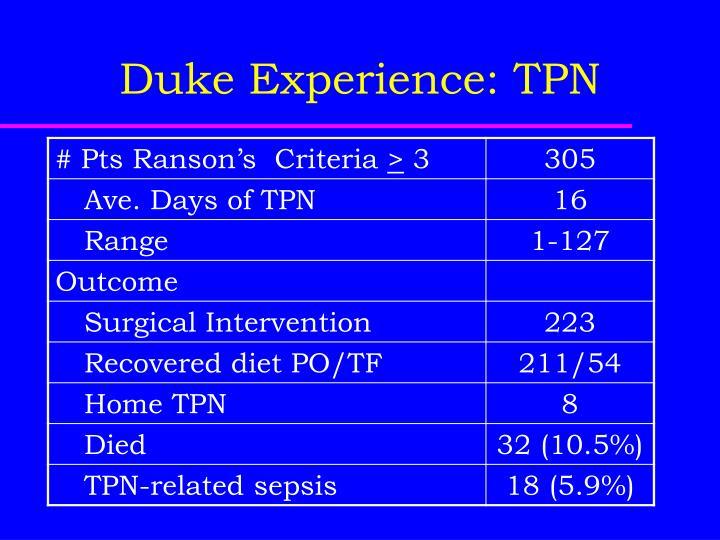 Duke Experience: TPN