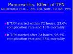 pancreatitis effect of tpn kalfarentzos et al j am coll nutr 10 156 19912
