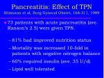 pancreatitis effect of tpn sitzmann et al surg gynecol obstet 168 311 1989
