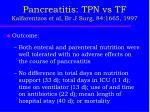 pancreatitis tpn vs tf kalfarentzos et al br j surg 84 1665 19972