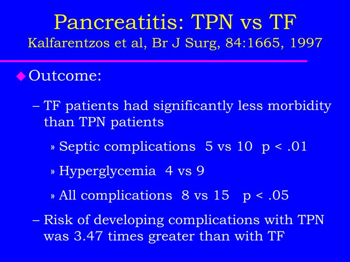 Pancreatitis: TPN vs TF