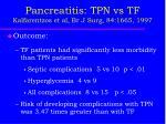 pancreatitis tpn vs tf kalfarentzos et al br j surg 84 1665 19973