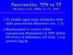 pancreatitis tpn vs tf mcclave et al jpen 21 14 1997