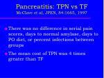 pancreatitis tpn vs tf mcclave et al jpen 84 1665 1997