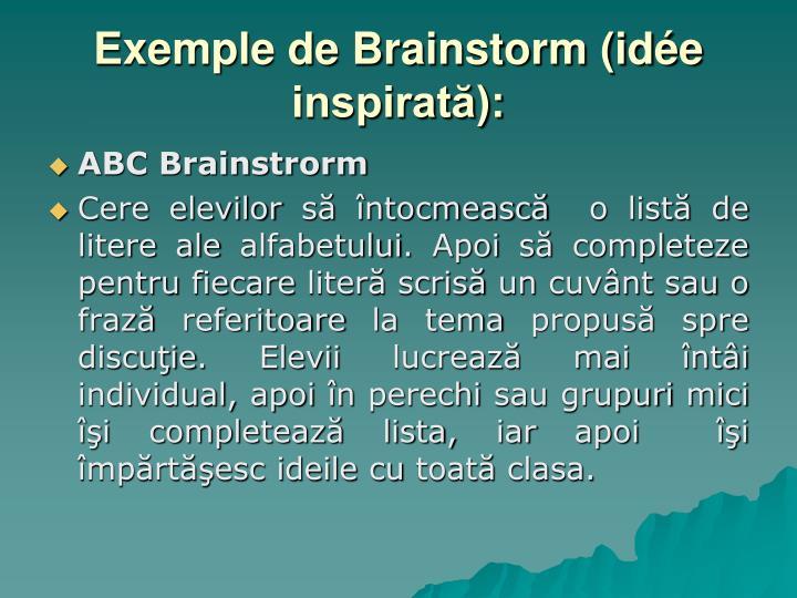 Exemple de Brainstorm (idée inspirată):