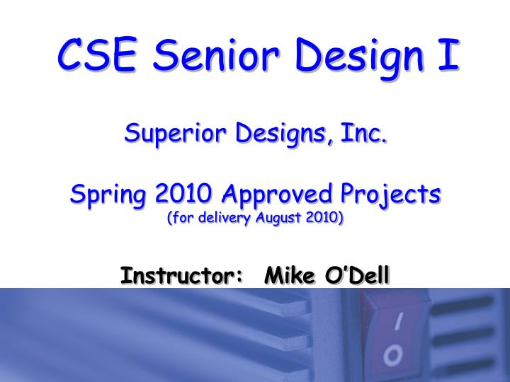 Superior designs inc spring 2010 approved projects for delivery august 2010