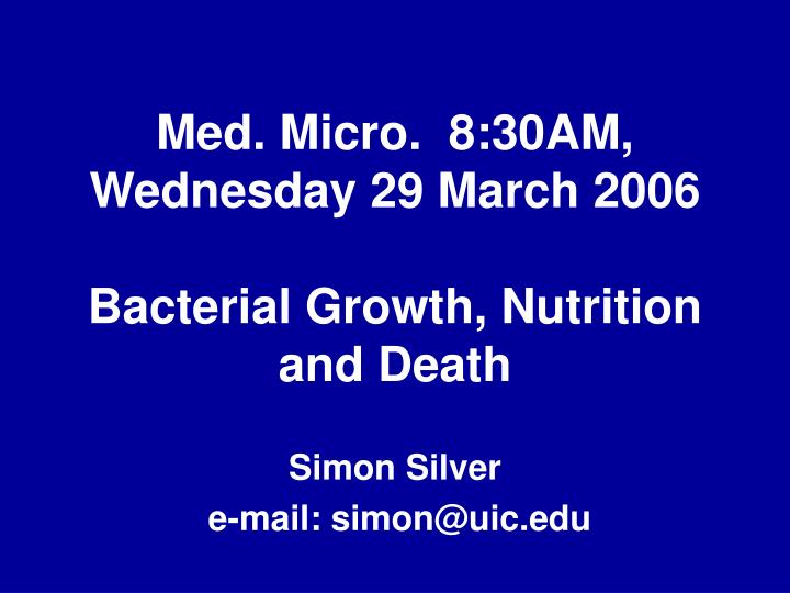Med micro 8 30am wednesday 29 march 2006 bacterial growth nutrition and death