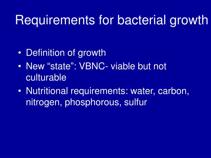 Requirements for bacterial growth