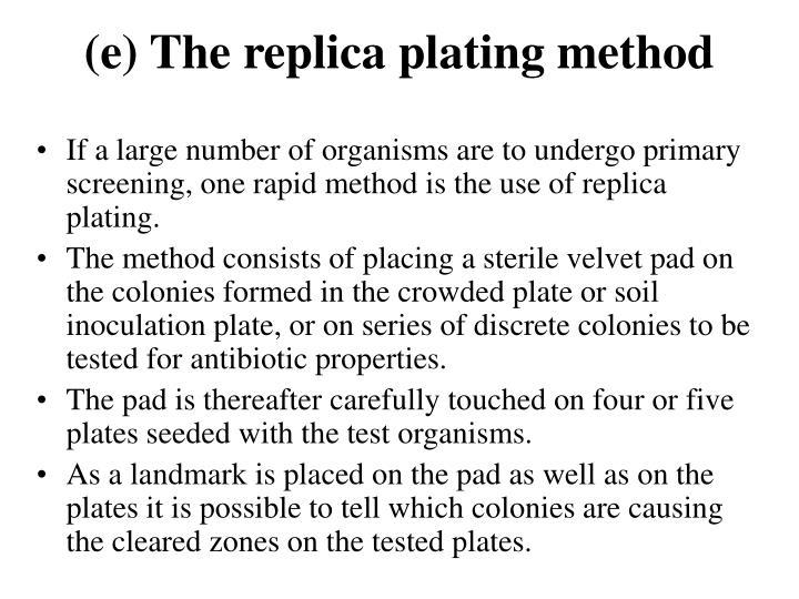(e) The replica plating method