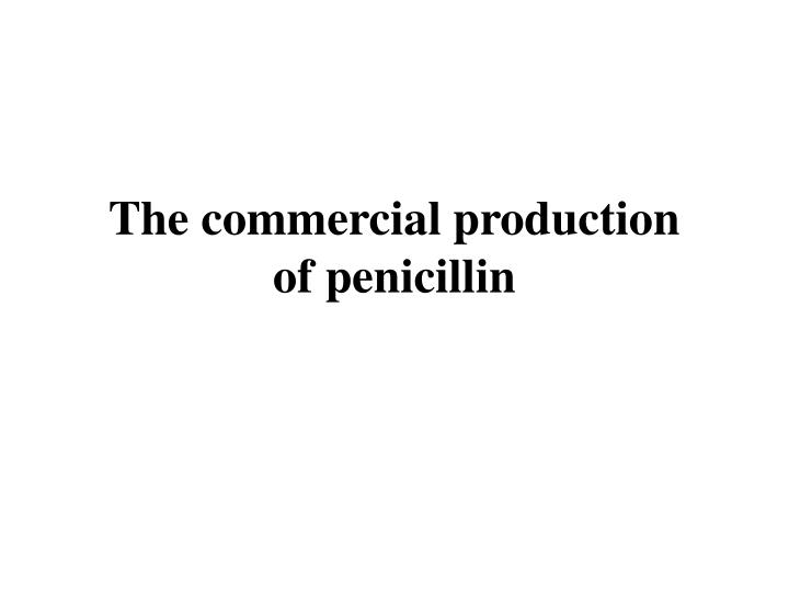 The commercial production