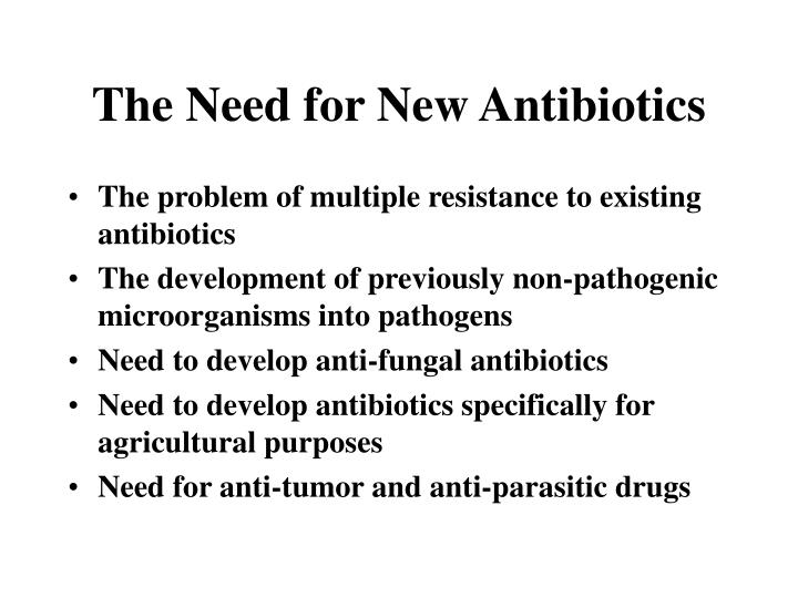 The Need for New Antibiotics
