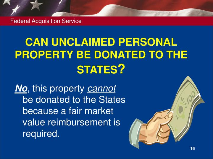 CAN UNCLAIMED PERSONAL PROPERTY BE DONATED TO THE STATES