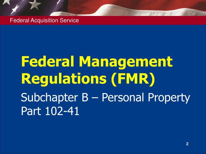 Federal Management Regulations (FMR)