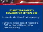 forfeited property retained for official use