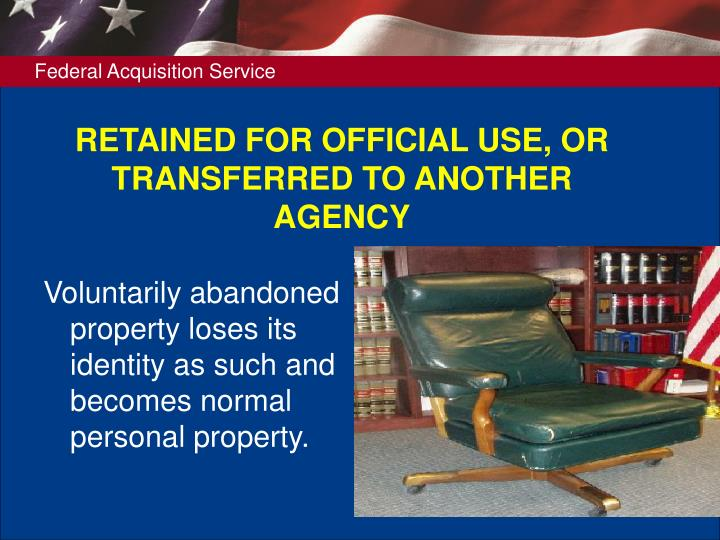 RETAINED FOR OFFICIAL USE, OR TRANSFERRED TO ANOTHER AGENCY