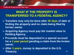 what if the property is transferred to a federal agency