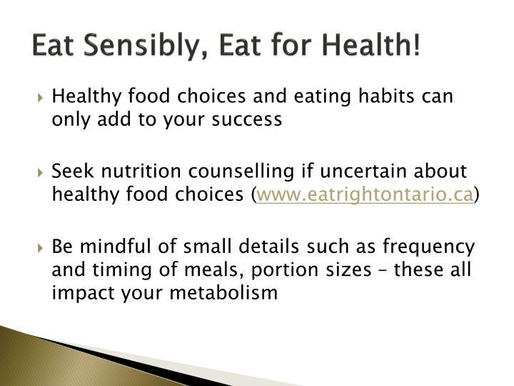 Eat Sensibly, Eat for Health!
