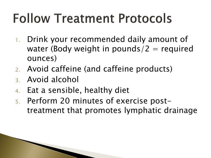 Follow Treatment Protocols