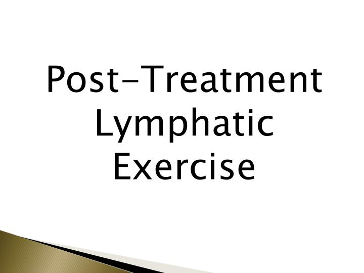 Post-Treatment Lymphatic Exercise