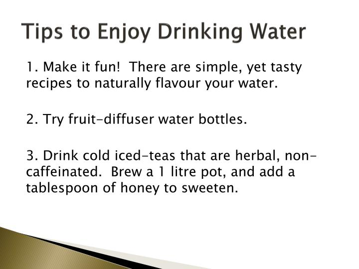 Tips to Enjoy Drinking Water