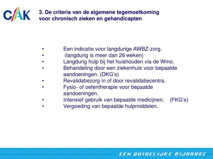 3. De criteria van de algemene tegemoetkoming       voor chronisch zieken en gehandicapten