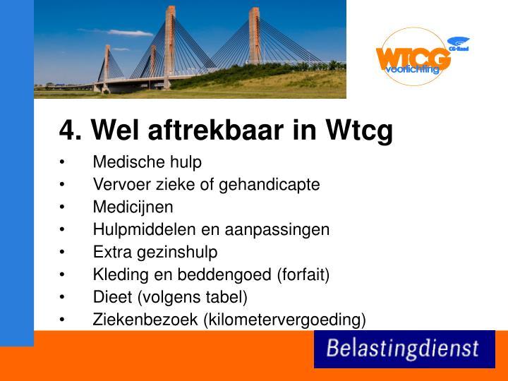 4. Wel aftrekbaar in Wtcg