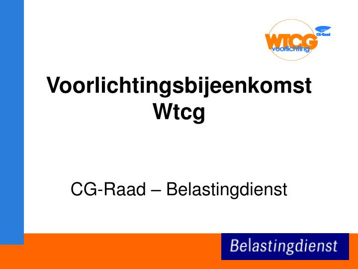 Voorlichtingsbijeenkomst Wtcg