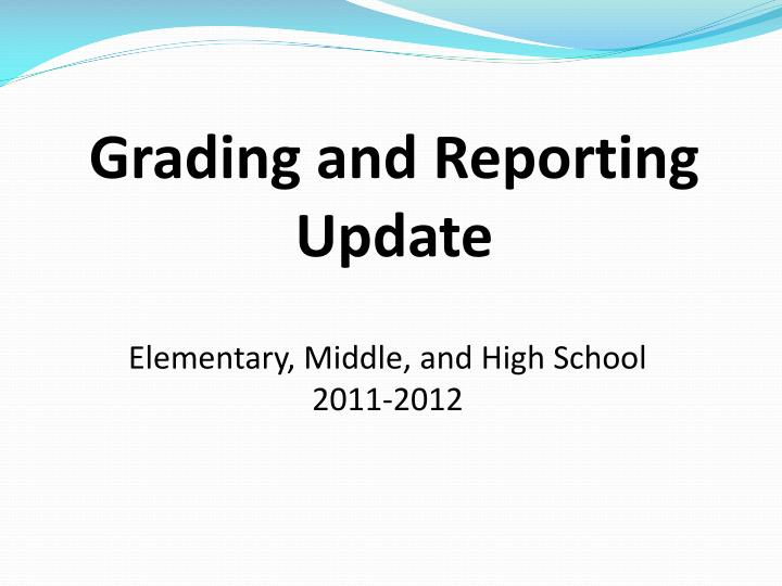 Grading and reporting update