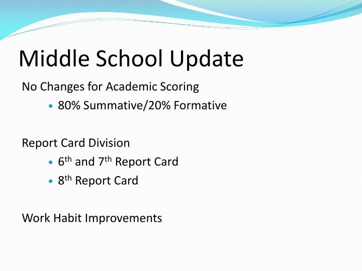 Middle School Update