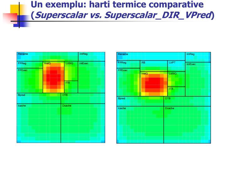 Un exemplu: harti termice comparative (