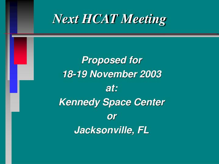 Next HCAT Meeting