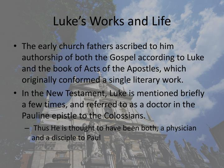 Luke s works and life