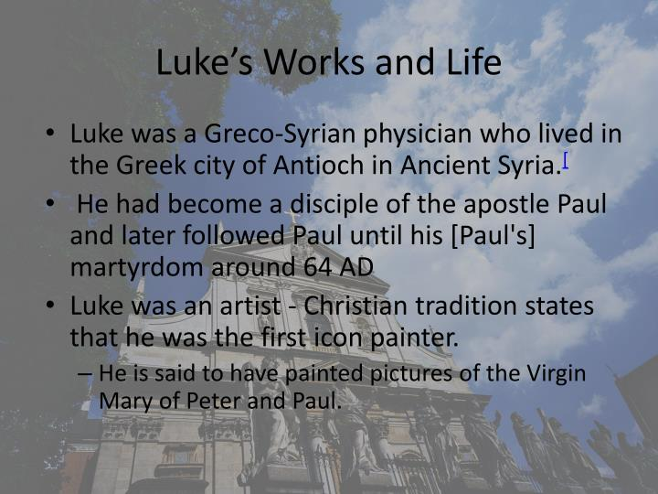 Luke's Works and Life