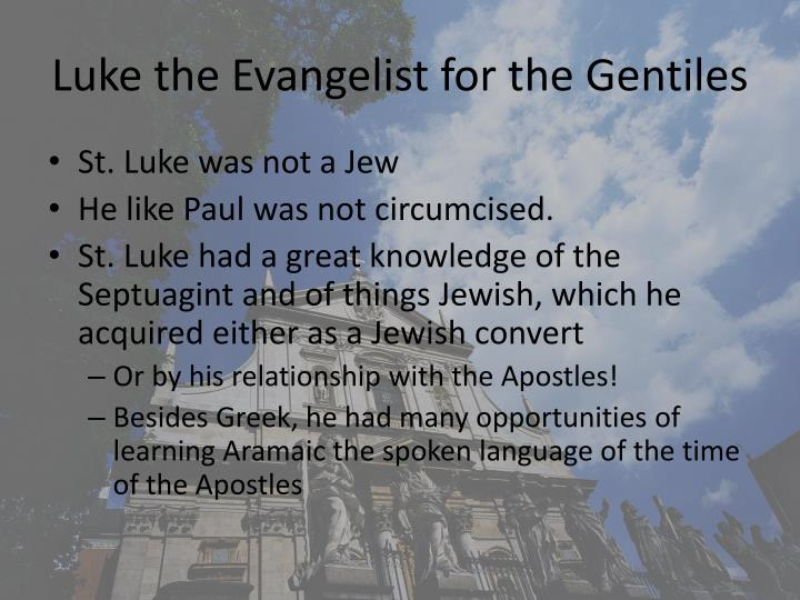 Luke the Evangelist for the Gentiles