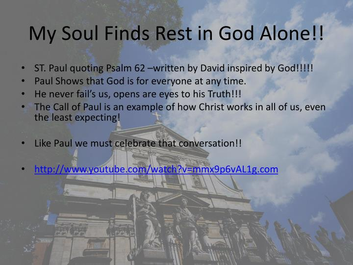 My Soul Finds Rest in God Alone!!