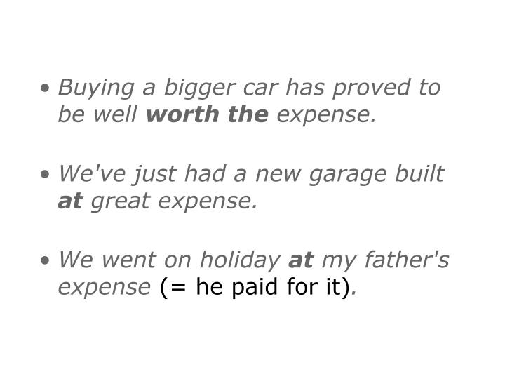 Buying a bigger car has proved to be well
