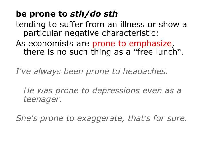 be prone to