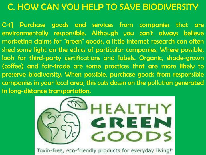C. HOW CAN YOU HELP TO SAVE BIODIVERSITY