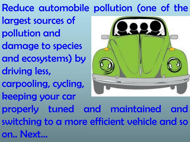 Reduce automobile pollution (one of the largest sources of