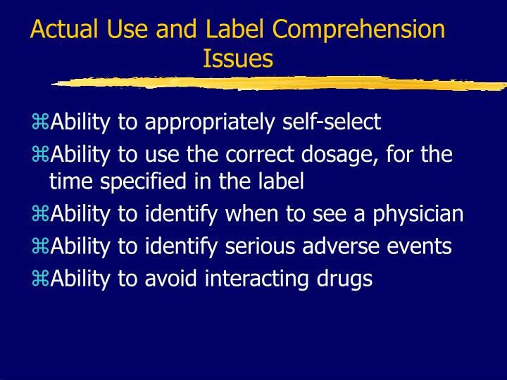 Actual Use and Label Comprehension Issues