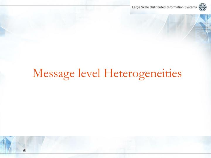 Message level Heterogeneities