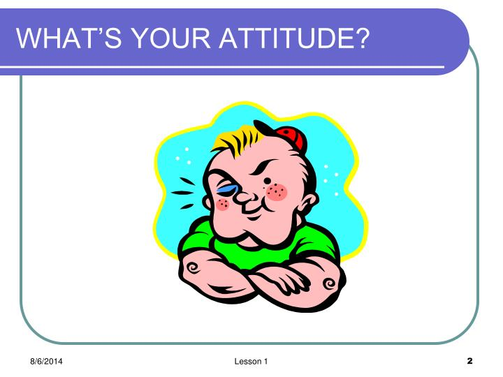 What s your attitude