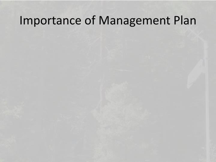 Importance of Management Plan