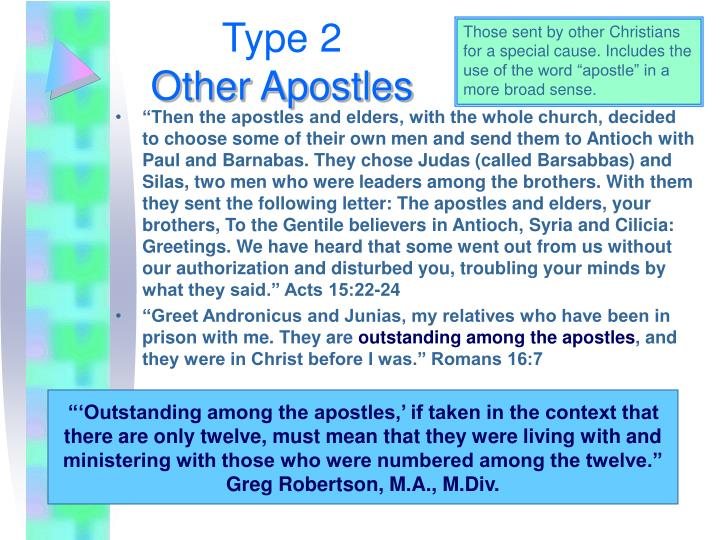 """'Outstanding among the apostles,' if taken in the context that there are only twelve, must mean that they were living with and ministering with those who were numbered among the twelve."" Greg Robertson, M.A., M.Div."