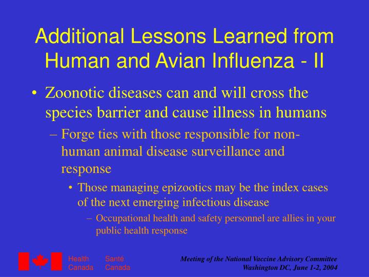 Additional Lessons Learned from Human and Avian Influenza - II