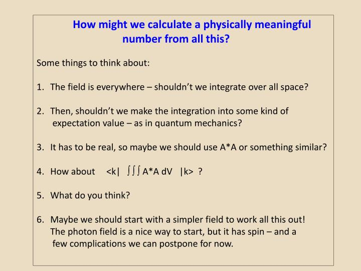 How might we calculate a physically meaningful