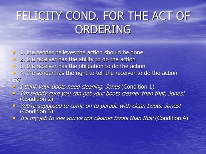 FELICITY COND. FOR THE ACT OF ORDERING