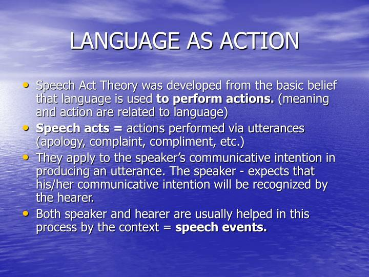 LANGUAGE AS ACTION