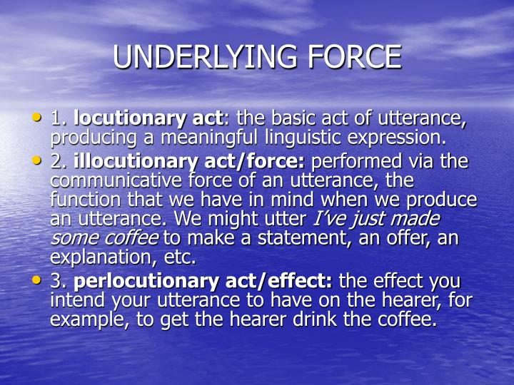 UNDERLYING FORCE