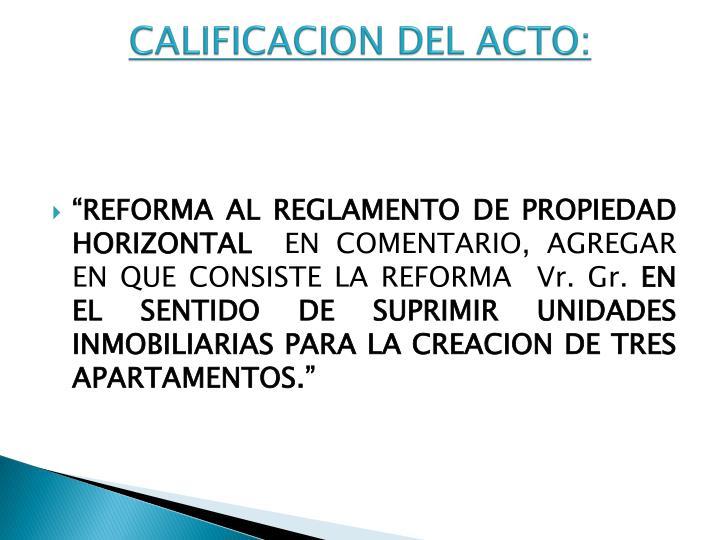 CALIFICACION DEL ACTO: